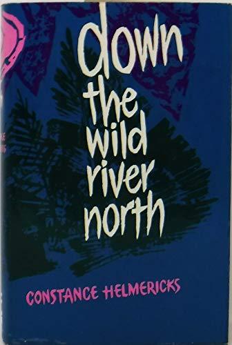 9780090963409: Down the Wild River North
