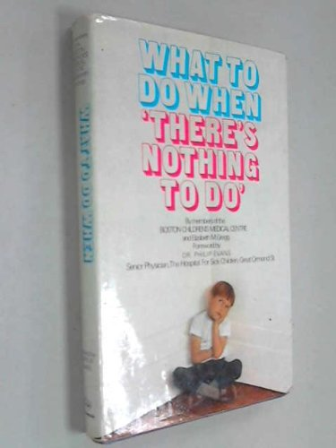 "9780090966004: What to Do When "" There's Nothing to Do """