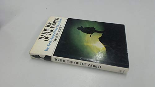 9780090966103: To the top of the world: The first Plaisted Polar Expedition