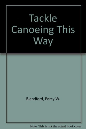 9780090967605: TACKLE CANOEING THIS WAY
