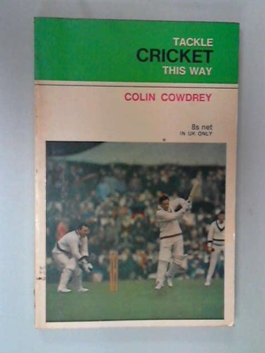 Tackle cricket this way: Colin Cowdrey