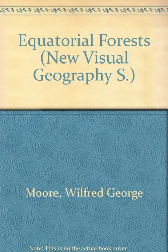 9780090968404: Equatorial Forests (New Visual Geography S.)