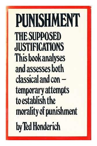 9780090969005: Punishment: the supposed justifications