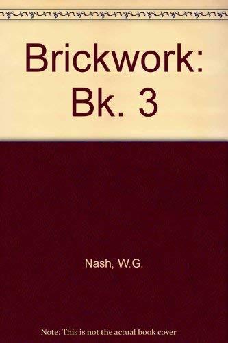 Brickwork (Volume 3): W.G. Nash