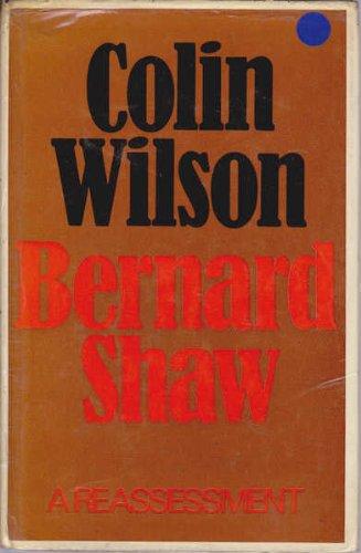 Bernard Shaw : a reassessment: Wilson, Colin