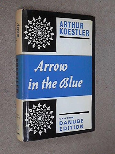 9780090980208: Arrow in the blue: The first volume of an autobiography: 1905-31; (The Danube edition)