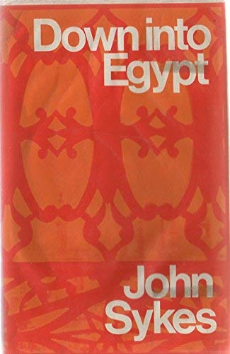 9780090983001: Down into Egypt: A revolution observed