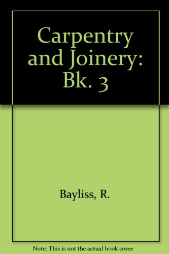 9780090986705: Carpentry and Joinery (Bk. 3)