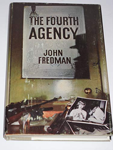 9780090987207: The fourth agency