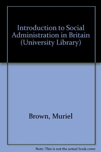 9780090988006: Introduction to social administration in Britain