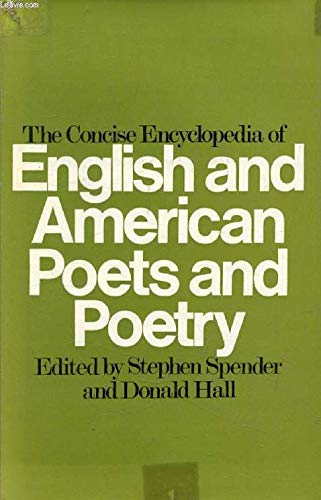 9780090988105: The concise encyclopedia of English and American poets and poetry;