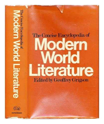 The Concise Encyclopaedia of Modern World Literature: Grigson, Geoffrey