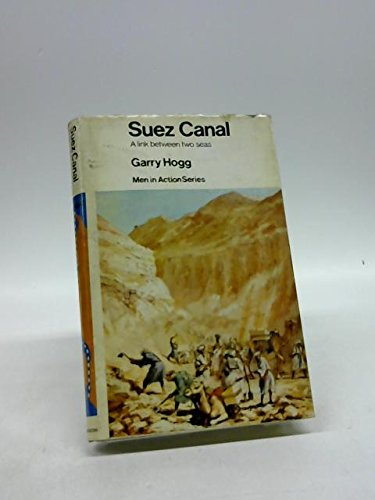 9780090990900: Suez Canal: a link between two seas (Men in action series)