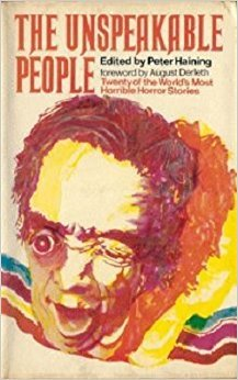 9780091003807: The Unspeakable People: Being Twenty of the World's Best Horror Stories