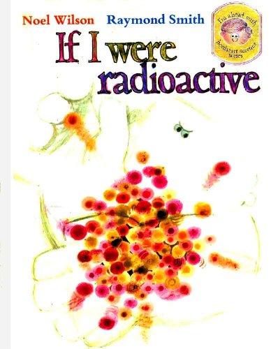 9780091006402: If I Were Radioactive (Headstart S.)