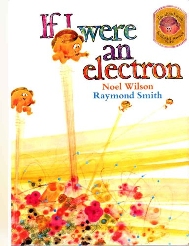 9780091006501: If I Were an Electron (Headstart S.)