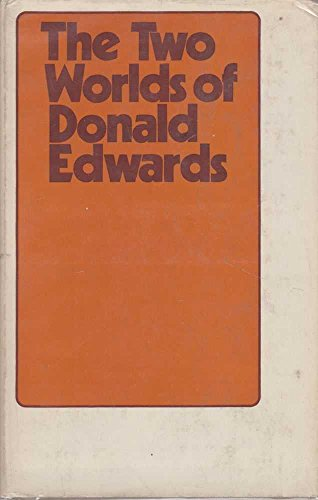9780091006907: The two worlds of Donald Edwards