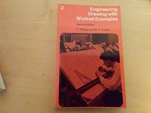 Engineering Drawing with Worked Examples: v. 2: Parker, Maurice Arthur,