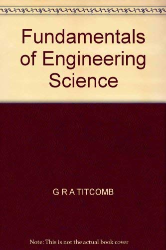 Fundamentals of Engineering Science: G R A TITCOMB
