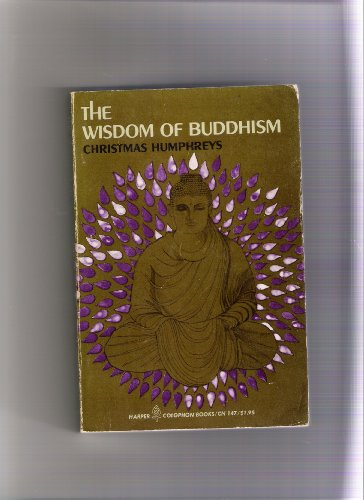 The Wisdom Of Buddhism: Humphreys, Christmas [editor]