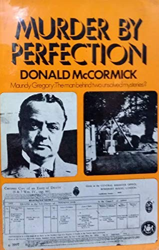 9780091014100: Murder by perfection: Maundy Gregory, the man behind two unsolved mysteries?