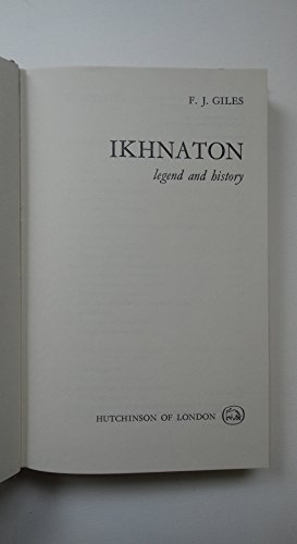 9780091014803: Ikhnaton: History and Legend