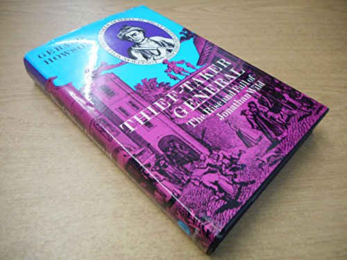 9780091017507: Thief-Taker General: The rise and fall of Jonathan Wild