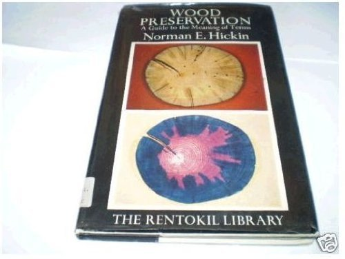 9780091018801: Wood Preservation: A Guide to the Meaning of Terms (The Rentokil library)