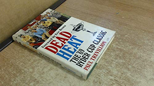 9780091020309: Dead heat: The '69 Ryder Cup classic