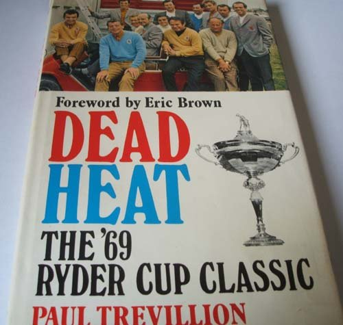 Dead Heat the '69 Ryder Cup Classic