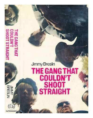 9780091020804: The Gang That Couldn't Shoot Straight