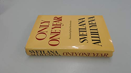 9780091021009: Only One Year [By] Svetlana Alliluyeva. Translated from the Russian by Paul Chavchavadze