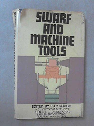 Swarf and Machine Tools: A Guide to: Editor-P.J.C. Gough