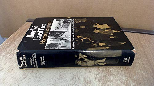 How we lived then: A history of everyday life during the Second World War (0091025206) by Longmate, Norman