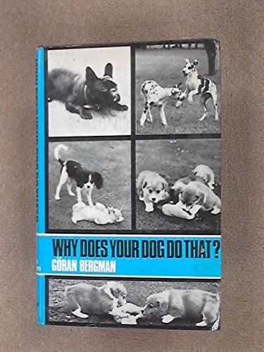 9780091025304: Why Does Your Dog Do That?