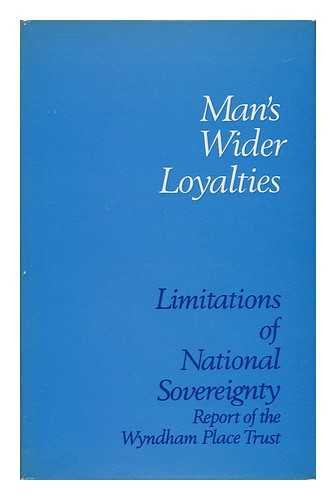 9780091025601: Man's wider loyalties: Limitations of national sovereignty;