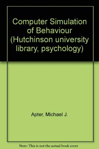 9780091027209: The computer simulation of behaviour (Hutchinson university library: psychology)