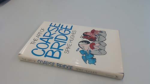 9780091027506: The Art of Coarse Bridge