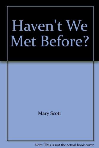 9780091029203: Haven't We Met Before?