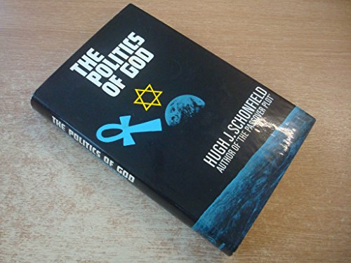The Politics of God: Schonfield, Hugh J.
