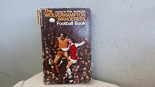 9780091032708: The Wolverhampton Wanderers Football Book