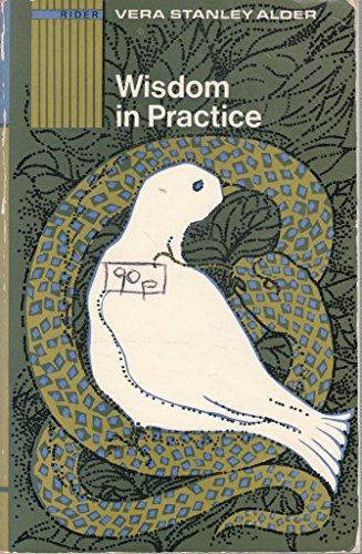 Wisdom in practice (9780091038106) by Vera Stanley Alder