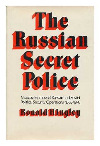 The Russian Secret Police: Muscovite, Imperial Russian and Soviet Political Security Operations, ...