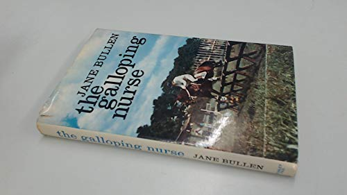 9780091042905: The galloping nurse: The story of Jane Bullen, as told to Genevieve Murphy
