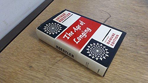 The Age of Longing: Koestler, Arthur