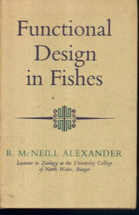 Functional Design in the Fishes: Alexander, R