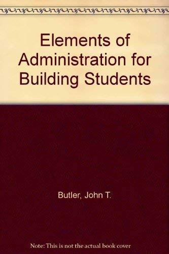 9780091050009: Elements of administration for building students