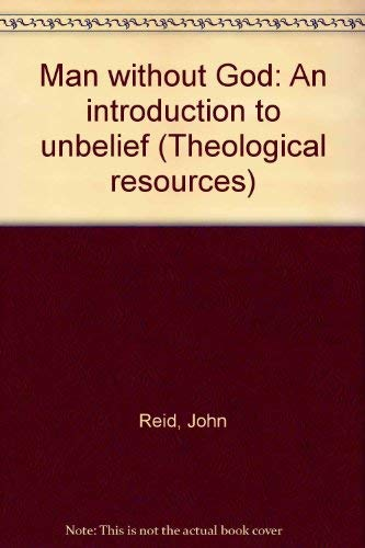 9780091051709: Man without God: An introduction to unbelief (Theological resources)