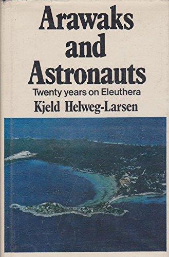 9780091051808: Arawaks and astronauts: Twenty years on Eleuthera