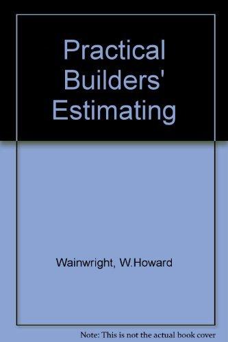 9780091053116: Practical Builders' Estimating